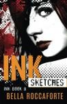 INK: Sketches (Book 0) - Bella Roccaforte