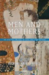 Men and Mothers: The Lifelong Struggle of Sons and Their Mothers - Hendrika C Freud, Marjolijn De Jager