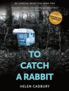 To Catch A Rabbit - Helen Cadbury