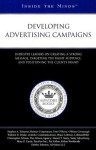 Developing Advertising Campaigns: Industry Leaders on Creating a Strong Message, Targeting the Right Audience, and Positioning the Client's Brand - Aspatore Books