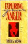 Exploring Your Anger: Friend or Foe? - Glenn Taylor, Rod Wilson