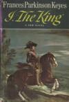 I, The King - Frances Parkinson Keyes