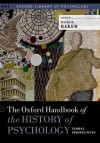 The Oxford Handbook of the History of Psychology: Global Perspectives - David B. Baker