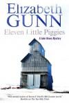 Eleven Little Piggies - Elizabeth Gunn