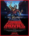 Zombie Movies: The Ultimate Guide - Glenn Kay, Stuart Gordon
