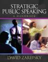 Strategic Public Speaking: A Handbook - David Zarefsky