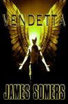 VENDETTA (Descendants Saga (Book 7)) - James Somers