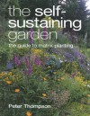 The Self-Sustaining Garden: The Guide to Matrix Planting - Peter Thompson