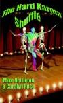The Hard Karma Shuffle - Mike Nettleton, Carolyn J. Rose