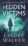 Hidden Victims - LynDee Walker
