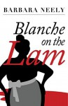 Blanche on the Lam: A Blanche White Mystery - Barbara Neely