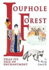 Louphole Forest Tells Its Tale of Enchantment - Roy Smith, Avenda Burnell Walsh