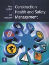 Construction Health And Safety Management - Alan Griffith, Tim Howarth