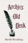 Archie's Old Desk - Sarah Doudney