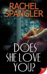 Does She Love You? - Rachel Spangler