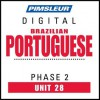 Port (Braz) Phase 2, Unit 28: Learn to Speak and Understand Brazilian Portuguese with Pimsleur Language Programs - Pimsleur