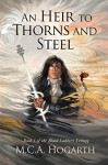 An Heir to Thorns and Steel (Blood Ladders Book 1) - M.C.A. Hogarth