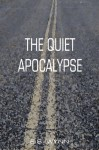 The Quiet Apocalypse - E.S. Wynn