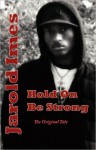 Hold On Be Strong - Jarold Imes