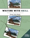 Writing With Skill, Level 2: Instructor Text (The Complete Writer) - Susan Wise Bauer
