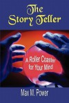 The Story Teller: A Roller Coaster for Your Mind - Max Power