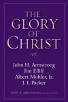 The Glory Of Christ - John H. Armstrong