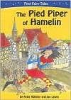 The Pied Piper of Hamelin - Anne Adeney, Jan Lewis