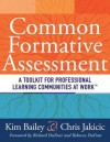 Common Formative Assessment: A Toolkit for Professional Learning Communities at Work - Kim Bailey, Kay Bailey