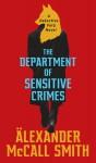 The Department of Sensitive Crimes - Alexander McCall Smith