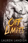 Off Limits: A Bad Boy Romance - Lauren Landish, Resplendent Media, Valorie Clifton