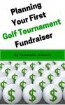 Planning Your First Golf Tournament Fundraiser - Cassandra Johnson