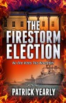 The Firestorm Election - Patrick Yearly