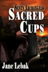 Sacred Cups - Jane Lebak