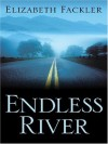 Endless River - Elizabeth Fackler