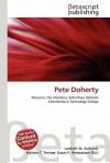 Pete Doherty - Lambert M. Surhone, Susan F. Marseken
