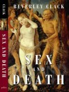 Sex and Death: A Reappraisal of Human Mortality - Beverley Clack