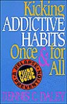 Kicking Addictive Habits Once for All: A Relapse Prevention Guide - Dennis C. Daley