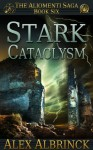 Stark Cataclysm (The Aliomenti Saga - Book 6) - Alex Albrinck