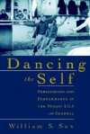 Dancing the Self: Personhood and Performance in the Pandav Lila of Garhwal - William S. Sax