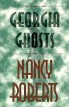 Georgia Ghosts - Nancy Roberts
