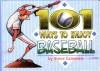101 Ways to Enjoy Baseball - Steve Cameron, Brad Kirkland