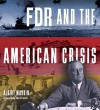 FDR and the American Crisis - Albert Marrin