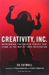 Creativity, Inc.: Overcoming the Unseen Forces That Stand in the Way of True Inspiration by Catmull, Ed (2014) Paperback - Ed Catmull