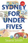 Sydney For Under Fives: The Best Guide To Sydney For Kids - Seana Smith