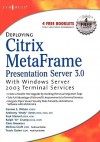 Deploying Citrix Metaframe Presentation Server 3.0: With Windows Server 2003 Terminal Services - Melissa Craft, Connie S. Wilson, Chris Broomes