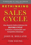 Rethinking the Sales Cycle: How Superior Sellers Embrace the Buying Cycle to Achieve a Sustainable and Competitive Advantage - T. Young, John R. Holland