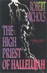The High Priest of Hallelujah - Robert Nichols