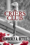 The Criers Club - Kimberly A. Bettes