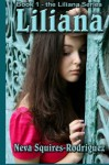 Liliana (The Liliana Series) (Volume 1) - Neva Squires-Rodriguez