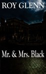 Mr. & Mrs. Black - Roy Glenn